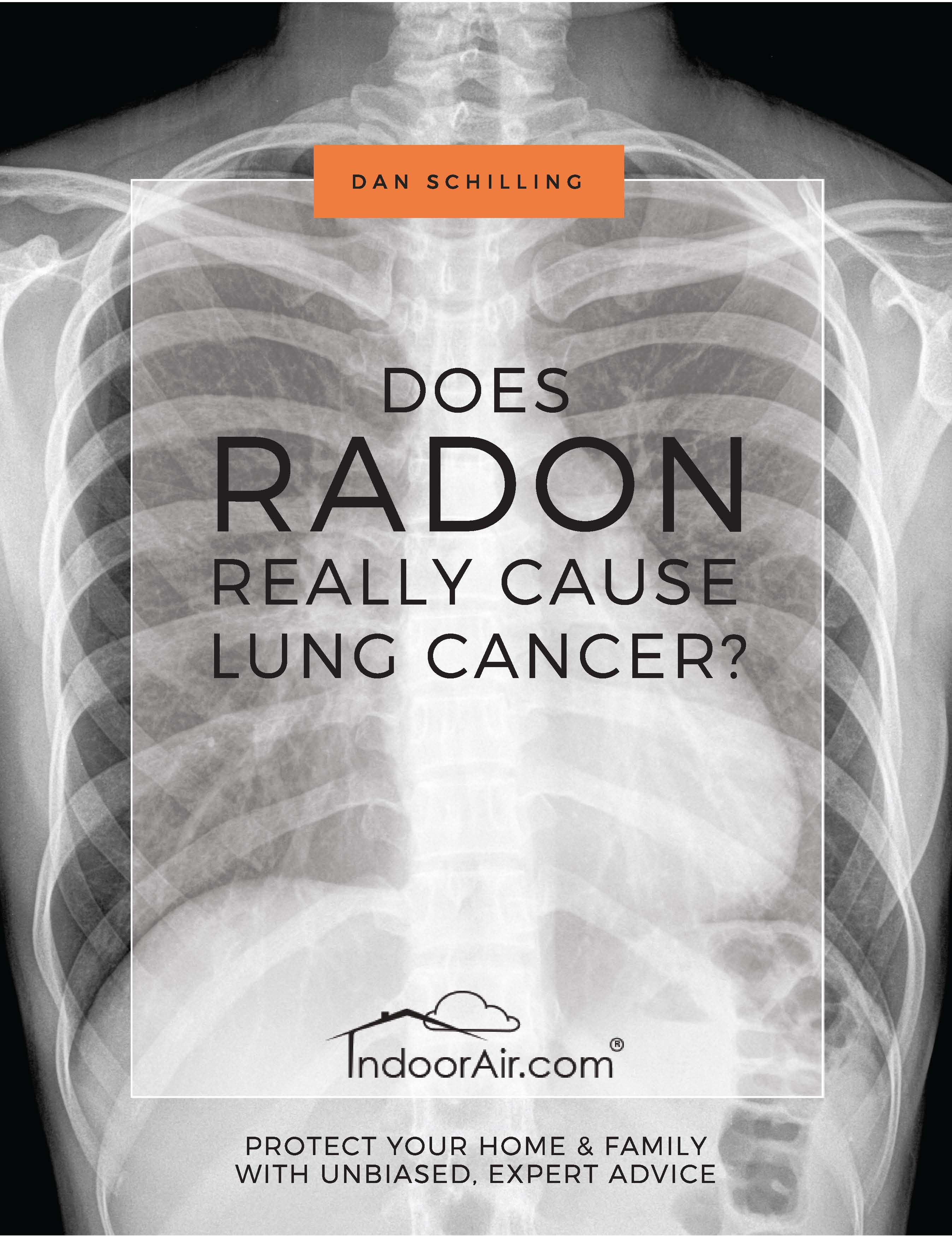 Book cover for Does Radon Really Cause Lung Cancer. This book tells you what to do and what not to do when considering a radon mitigation system and dealing with the radon lung cancer risk.